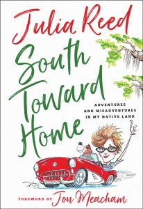 South Toward Home, Julia Reed