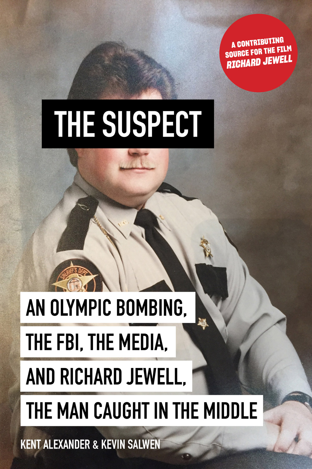 The Suspect: An Olympic Bombing, the FBI, the Media, and Richard Jewell, the Man Caught in the Middle book cover